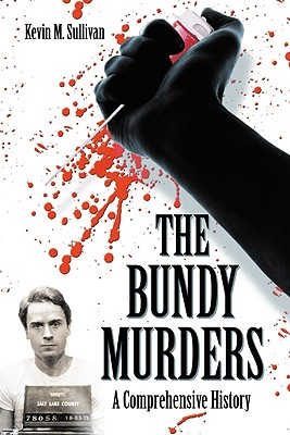 The Bundy Murders By Sullivan, Kevin M.